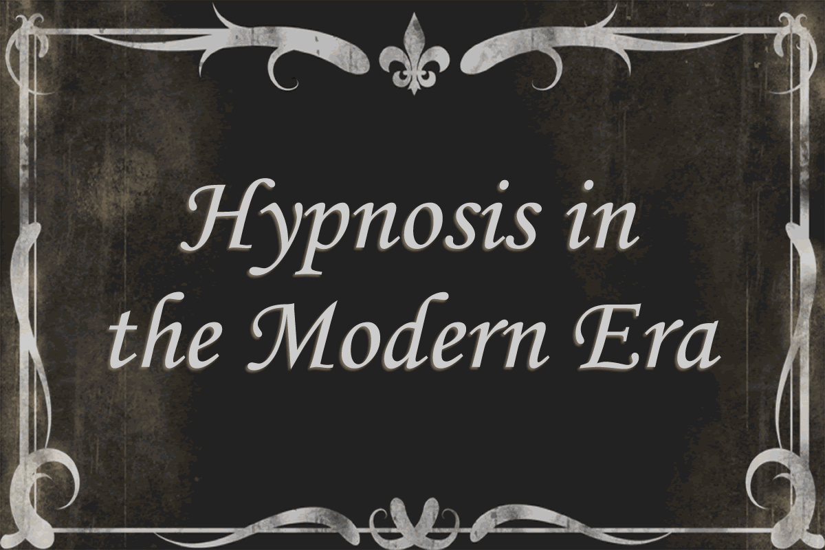 Hypnosis in the Modern Era