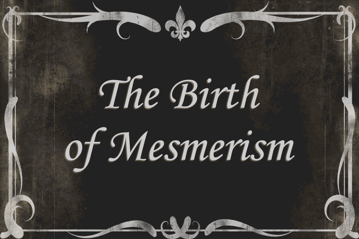 The Birth of Mesmerism