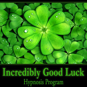 Incredibly Good Luck Hypnosis